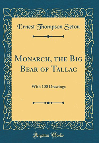 9780266302889: Monarch, the Big Bear of Tallac: With 100 Drawings (Classic Reprint)