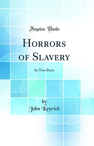 9780266333104: Horrors of Slavery: In Two Parts (Classic Reprint)