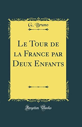 9780266342144: Le Tour de la France Par Deux Enfants (Classic Reprint)