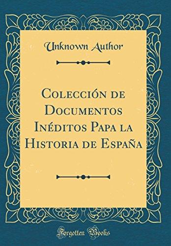 Coleccion de Documentos Ineditos Papa La Historia: Unknown Author