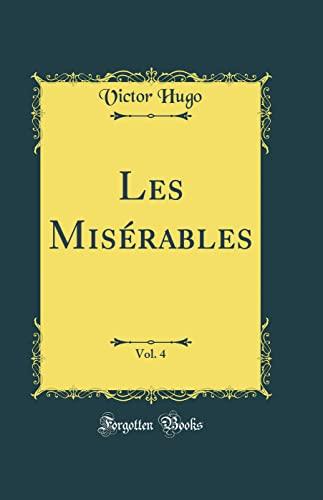 9780266375920: Les Miserables, Vol. 4 (Classic Reprint) (French Edition)