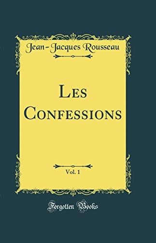 9780266397175: Les Confessions, Vol. 1 (Classic Reprint) (French Edition)