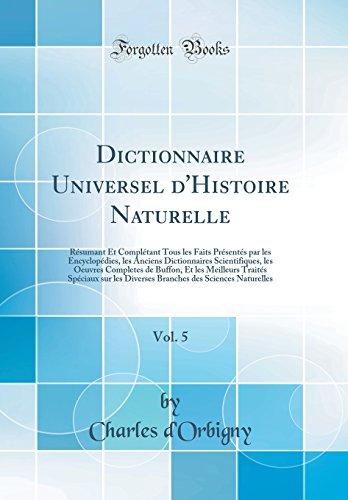 Dictionnaire Universel d'Histoire Naturelle, Vol. 5: Résumant: d'Orbigny, Charles