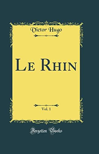 9780266438878: Le Rhin, Vol. 1 (Classic Reprint)