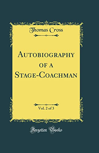 9780266482826: Autobiography of a Stage-Coachman, Vol. 2 of 3 (Classic Reprint)