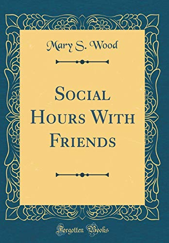 9780266488668: Social Hours With Friends (Classic Reprint)