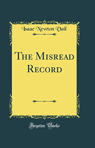 9780266497066: The Misread Record (Classic Reprint)
