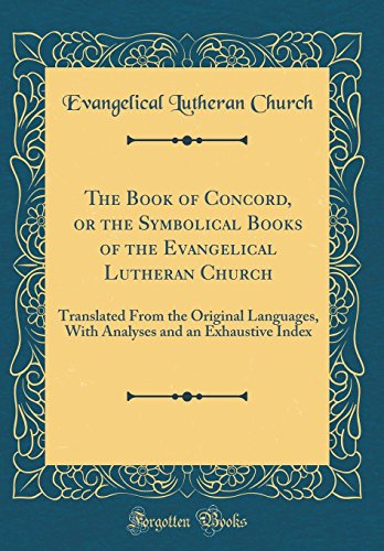 9780266507277: The Book of Concord, or the Symbolical Books of the Evangelical Lutheran Church: Translated From the Original Languages, With Analyses and an Exhaustive Index (Classic Reprint)
