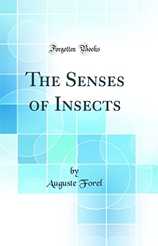 9780266528227: The Senses of Insects (Classic Reprint)