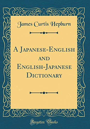 9780266541912: A Japanese-English and English-Japanese Dictionary (Classic Reprint)