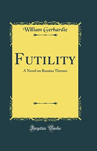 9780266552970: Futility: A Novel on Russian Themes (Classic Reprint)