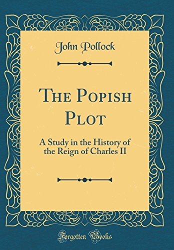 9780266571575: The Popish Plot: A Study in the History of the Reign of Charles II (Classic Reprint)