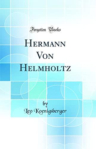 9780266577386: Hermann Von Helmholtz (Classic Reprint)