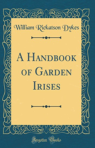 9780266589198: A Handbook of Garden Irises (Classic Reprint)