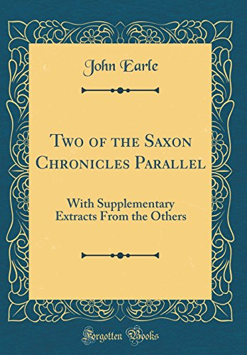 9780266597834: Two of the Saxon Chronicles Parallel: With Supplementary Extracts From the Others (Classic Reprint)