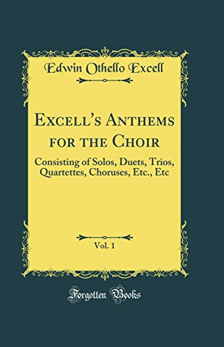 Excell's Anthems for the Choir, Vol. 1: Excell, Edwin Othello