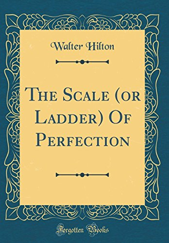 9780266613145: The Scale (or Ladder) Of Perfection (Classic Reprint)