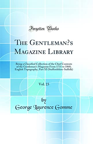 The Gentleman's Magazine Library, Vol. 23: Being: George Laurence Gomme