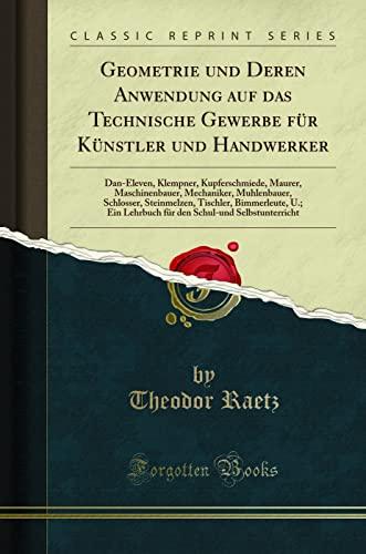 Geometrie Und Deren Anwendung Auf Das Technische: Raetz, Theodor