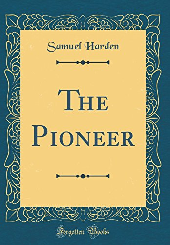 9780266654049: The Pioneer (Classic Reprint)