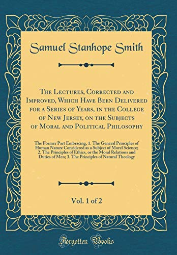 The Lectures, Corrected and Improved, Which Have: Samuel Stanhope Smith