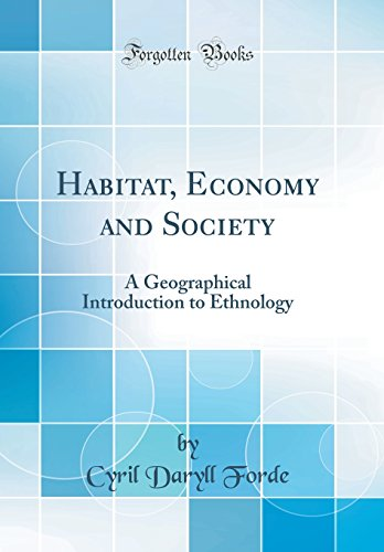 9780266690818: Habitat, Economy and Society: A Geographical Introduction to Ethnology (Classic Reprint)