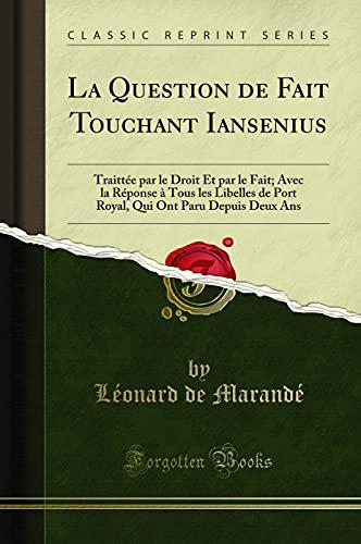 La Question de Fait Touchant Iansenius: Traittée: Leonard De Marande