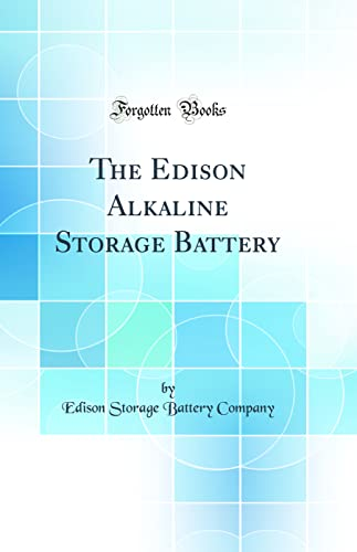 9780266753902: The Edison Alkaline Storage Battery (Classic Reprint)