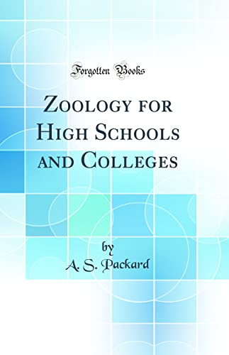 9780266781950: Zoology for High Schools and Colleges (Classic Reprint)