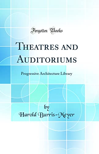 9780266797487: Theatres and Auditoriums: Progressive Architecture Library (Classic Reprint)
