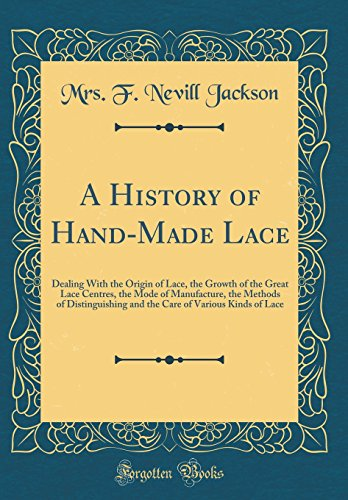 A History of Hand-Made Lace: Jackson, Mrs. F.