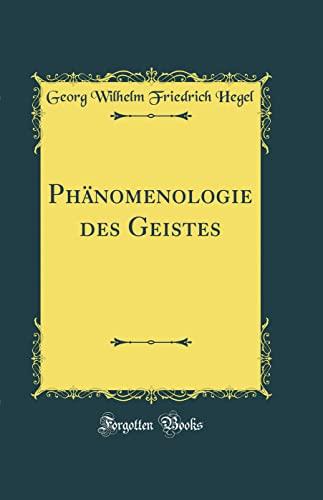 9780266858294: Phänomenologie des Geistes (Classic Reprint)