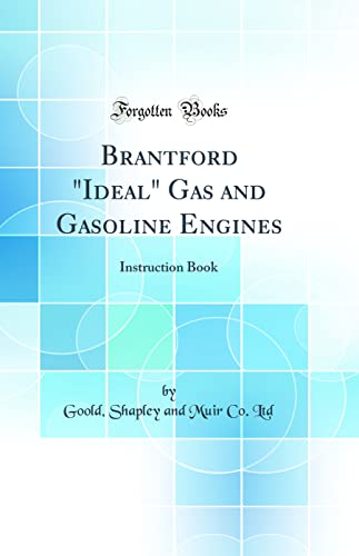 Brantford Ideal Gas and Gasoline Engines: Instruction: Goold Shapley and