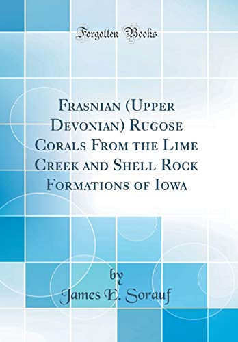 Frasnian (Upper Devonian) Rugose Corals from the: James E Sorauf
