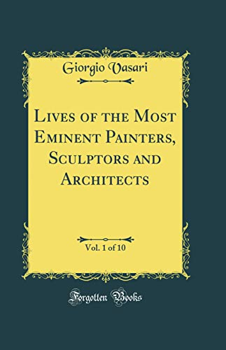 9780266869290: Lives of the Most Eminent Painters, Sculptors Architects (Classic Reprint)