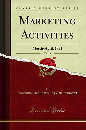 Marketing Activities, Vol. 14: March-April, 1951 (Classic: Production and Marketing