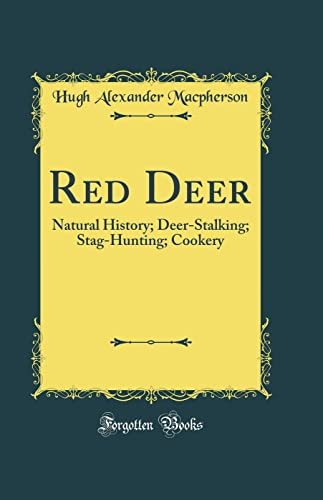 9780266914129: Red Deer: Natural History; Deer-Stalking; Stag-Hunting; Cookery (Classic Reprint)