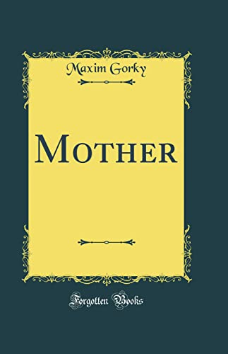 9780266954385: Mother (Classic Reprint)