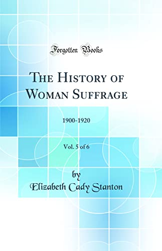 The History of Woman Suffrage, Vol. 5: Elizabeth Cady Stanton