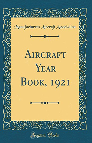 9780266976516: Aircraft Year Book, 1921 (Classic Reprint)