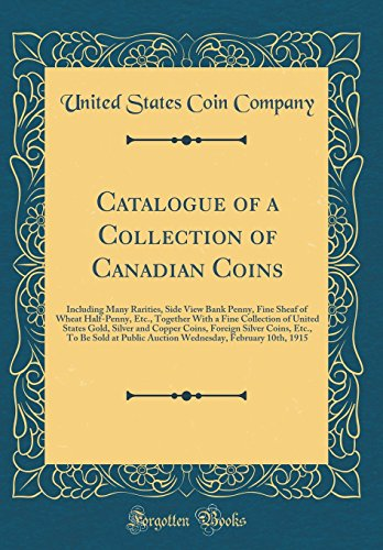 Catalogue of a Collection of Canadian Coins: United States Coin