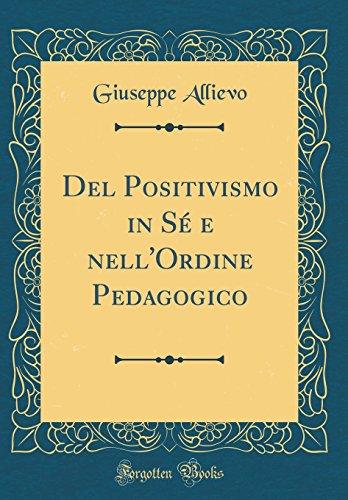 Del Positivismo in S e nell'Ordine Pedagogico: Allievo, Giuseppe