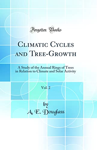 9780267144303: Climatic Cycles and Tree-Growth, Vol  2: A Study of