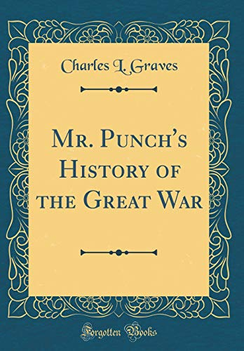 9780267175598: Mr. Punch's History of the Great War (Classic Reprint)