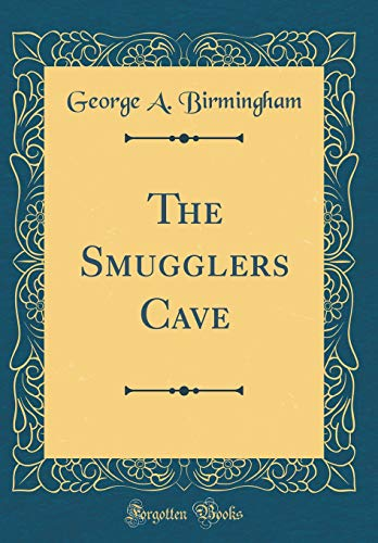9780267189984: The Smugglers Cave (Classic Reprint)