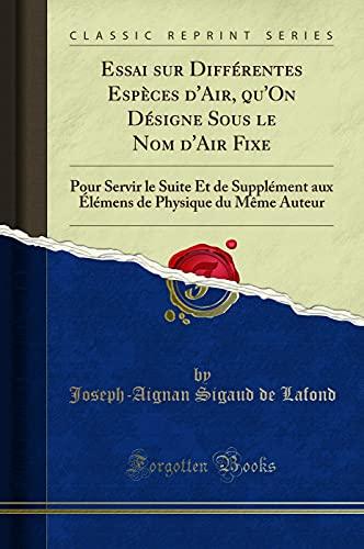 Beispielbild für Essai Sur Differentes Especes d'Air, Qu'on Designe Sous Le Nom d'Air Fixe zum Verkauf von Paperbackshop-US