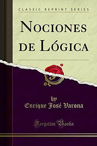 9780267371792: Nociones de Lógica (Classic Reprint)