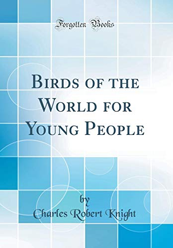 9780267433179: Birds of the World for Young People (Classic Reprint)