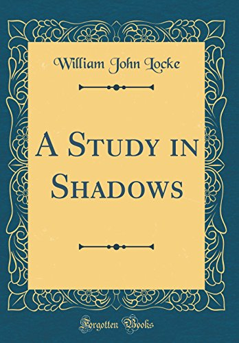 9780267444991: A Study in Shadows (Classic Reprint)
