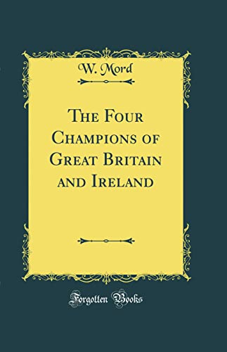 9780267455270: The Four Champions of Great Britain and Ireland (Classic Reprint)